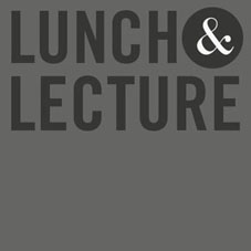 Lunch & Lecture
